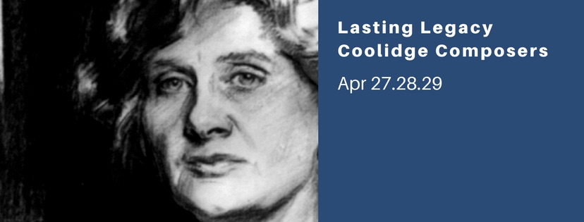 Lasting Legacy- Coolidge Composers Program Notes