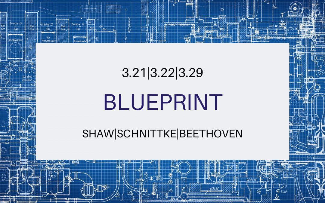 Program Notes: Blueprint